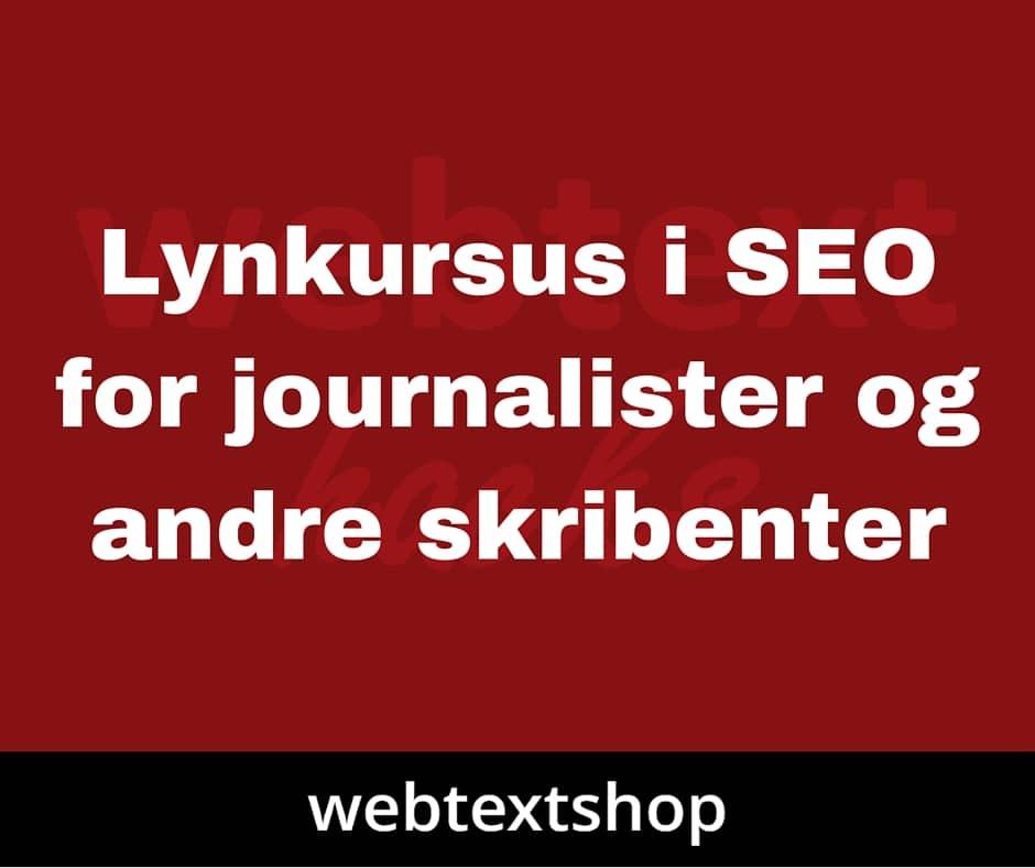 Lynkursus i SEO for journalister og andre skribenter fra trykte medier