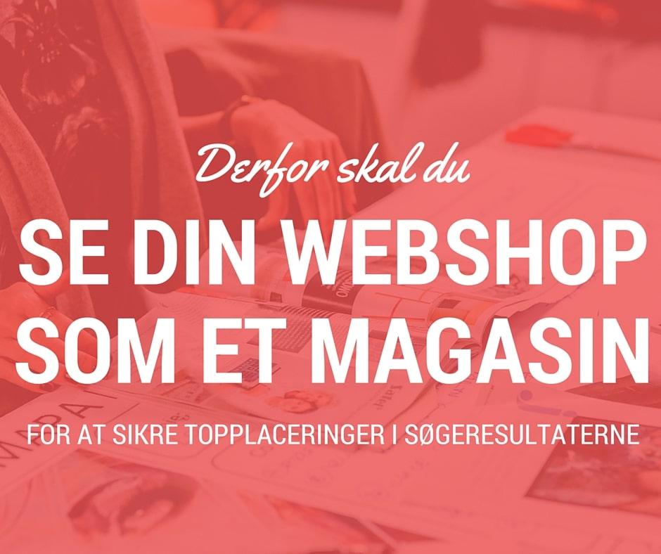 Derfor skal du se din webshop som et online-magasin frem for enbutik