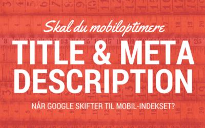 Skal du mobiloptimere title og meta description efter 1. februar?