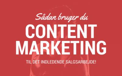 Sådan bruger du content marketing til det indledende salgsarbejde