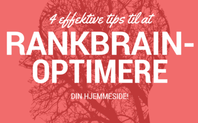 4 effek­ti­ve tips til at Rank­Brain-opti­me­re din hjem­mesi­de