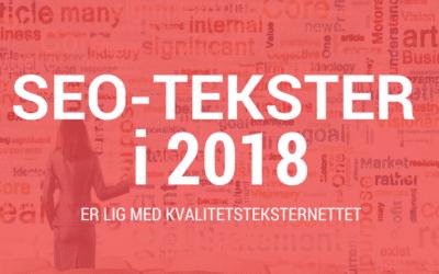 SEO tekster i 2018 er lig med kvalitetstekster