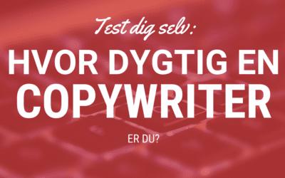 Test dig selv: Hvor god en copywriter erdu?