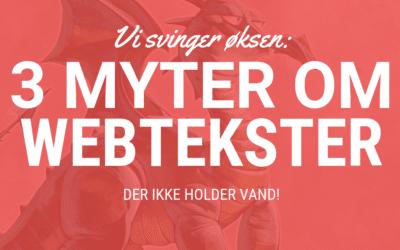 3 myter om webtekster, der ikke holdervand