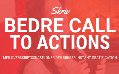 Skriv bed­re call to actions med over­skrifts­ska­be­lo­ner