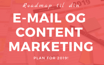 Road­map til din e-mail- og con­tent mar­ke­ting plan for 2019