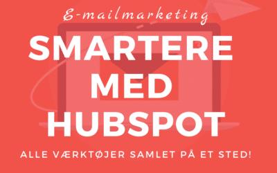 Forøg effekten af din e‑mailmarketing med HubSpot